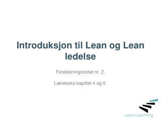 Introduksjon til Lean og Lean ledelse