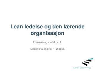 Lean ledelse og den lærende organisasjon