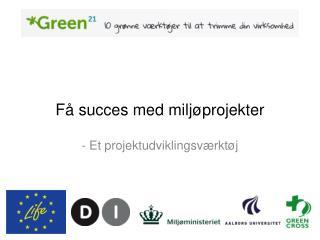 F� succes med milj�projekter