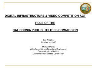 Los Angeles October 10, 2007 Michael Morris Video Franchising & Broadband Deployment