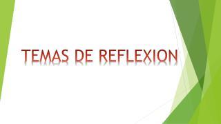 TEMAS DE REFLEXION