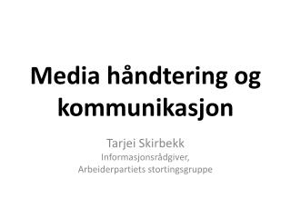 Media h�ndtering og kommunikasjon