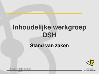 Inhoudelijke werkgroep  DSH