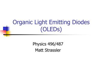 Organic Light Emitting Diodes (OLEDs)