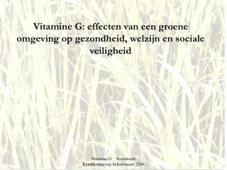 Vitamine G: effecten van een groene omgeving op gezondheid, welzijn en sociale veiligheid