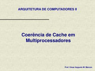 Coerência de Cache em Multiprocessadores