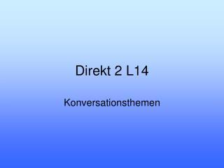 Direkt 2 L14
