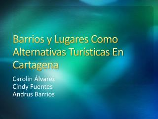 Barrios y Lugares Como Alternativas Tur�sticas En Cartagena