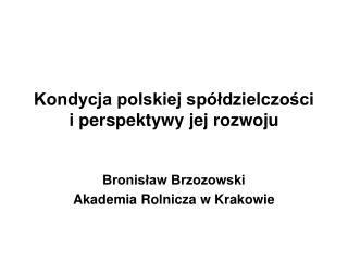 Kondycja polskiej sp�?dzielczo?ci i perspektywy jej rozwoju