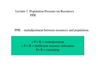 Lecture 1 :Population Pressure on Resources                   PPR