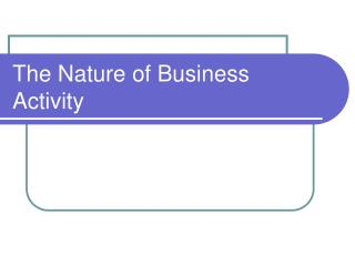 The Nature of Business Activity