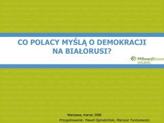 CO POLACY MY?L? O DEMOKRACJI NA BIA?ORUSI?
