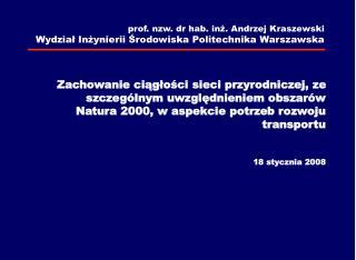 prof.  nzw.  dr hab. inż.  Andrzej Kraszewski