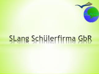 SLang Schülerfirma  GbR