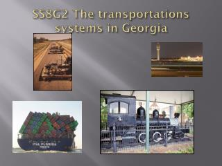 SS8G2 The transportations systems in Georgia