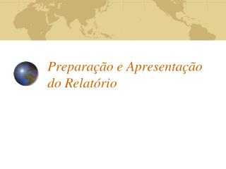 Preparação e Apresentação do Relatório