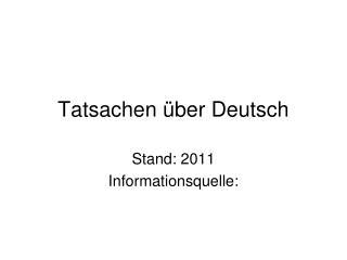 Tatsachen  über Deutsch