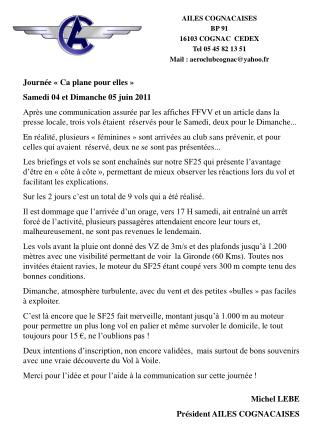 AILES COGNACAISES BP 91 16103 COGNAC  CEDEX Tel 05 45 82 13 51 Mail : aeroclubcognac@yahoo.fr