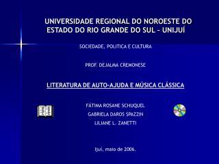 UNIVERSIDADE REGIONAL DO NOROESTE DO ESTADO DO RIO GRANDE DO SUL – UNIJUÍ