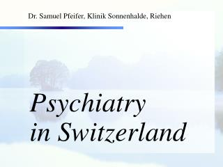 Dr. Samuel Pfeifer, Klinik Sonnenhalde, Riehen