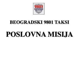 BEOGRADSKI 9801  TAKSI POSLOVNA MISIJA