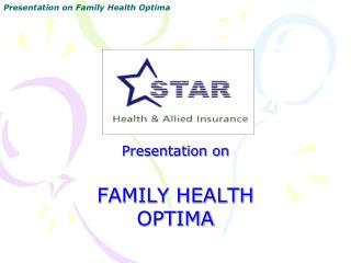 Presentation on FAMILY HEALTH OPTIMA