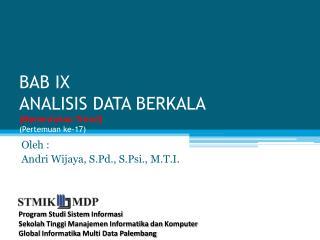BAB IX ANALISIS DATA BERKALA ( Menentukan  Trend) ( Pertemuan  ke-17)