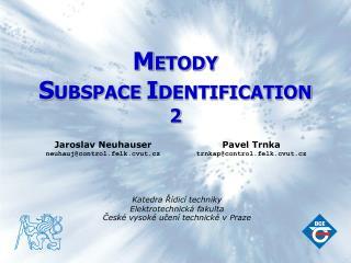 M ETODY  S UBSPACE  I DENTIFICATION 2