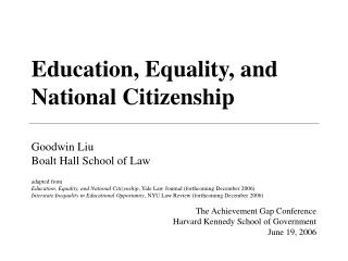 Education, Equality, and National Citizenship Goodwin Liu Boalt Hall School of Law adapted from