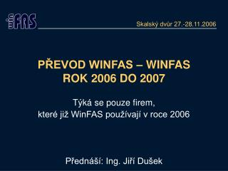 PŘEVOD WINFAS – WINFAS ROK 2006 DO 2007