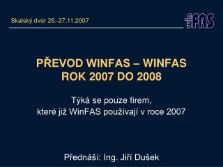 PŘEVOD WINFAS – WINFAS ROK 2007 DO 2008