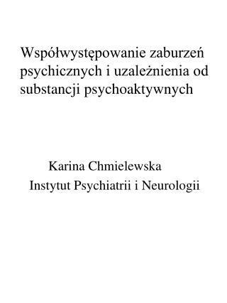 Współwystępowanie zaburzeń psychicznych i uzależnienia od substancji psychoaktywnych