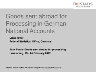 Goods sent abroad for Processing in German  National Accounts