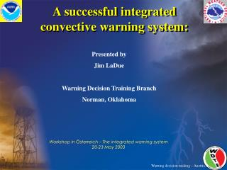A successful integrated convective warning system: