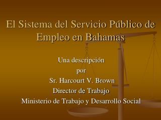 El Sistema del Servicio P blico de Empleo en Bahamas