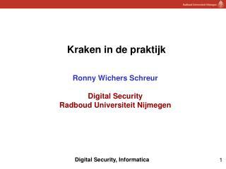 Kraken in de praktijk Ronny Wichers Schreur Digital Security  Radboud Universiteit Nijmegen