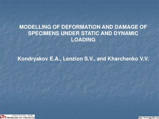 MODELLING OF DEFORMATION AND DAMAGE OF SPECIMENS UNDER STATIC AND DYNAMIC LOADING