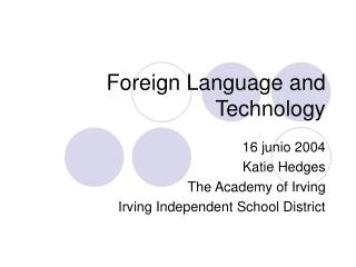 Foreign Language and Technology