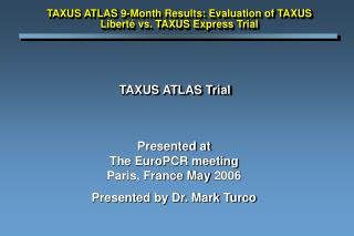 TAXUS ATLAS Trial