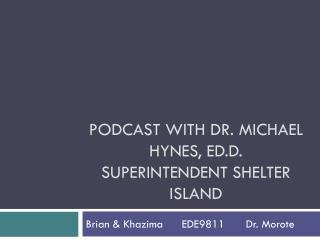 Podcast With Dr. Michael Hynes,  Ed.D . Superintendent Shelter Island