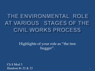 The Environmental  Role at VARIOUS   STAGES OF THE CIVIL WORKS PROCESS