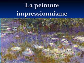 La peinture impressionnisme