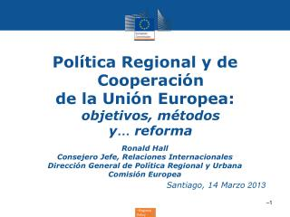 Pol�tica Regional y de Cooperaci�n  de la Uni�n Europea: objetivos, m�todos y �  reforma