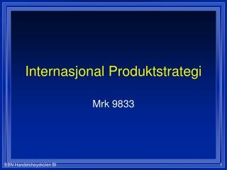 Internasjonal Produktstrategi