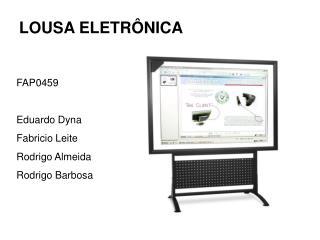 FAP0459 Eduardo Dyna Fabricio Leite Rodrigo Almeida Rodrigo Barbosa