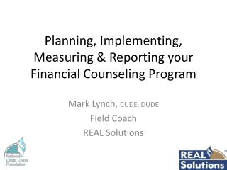 Planning, Implementing, Measuring & Reporting your Financial Counseling Program
