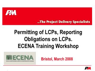 Permitting of LCPs, Reporting Obligations on LCPs. ECENA Training Workshop