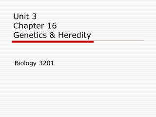 Unit 3 Chapter 16 Genetics & Heredity