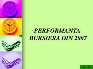 PERFORMANTA BURSIERA DIN 2007