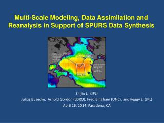 Multi-Scale Modeling, Data Assimilation and Reanalysis in Support of SPURS Data Synthesis